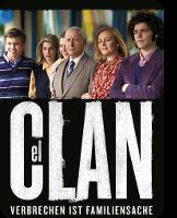 El Clan . Verbrechen ist Familiensache