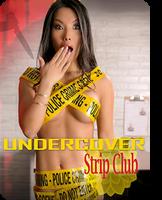 Undercover Strip Club
